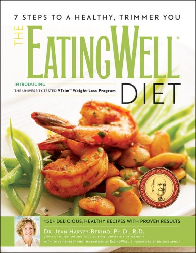 The EatingWell Diet: 7 Steps to a Healthy, Trimmer You (EatingWell)