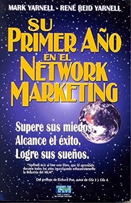 Su primer año en el Network Marketing 2da Ed. (Spanish Edition)