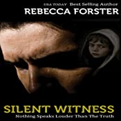 Silent Witness: The Witness Series, Book 2 | Rebecca Forster