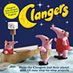 Clangers: Make the Clangers and Their...