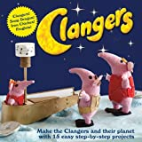 Clangers: Make the Clangers and Their Planet with 15 Easy Step-by-step Projects (Knitting)
