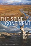 Spine of the Continent: The Race To Save America's Last, Best Wilderness