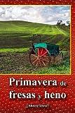 img - for Primavera de fresas y heno (Spanish Edition) book / textbook / text book