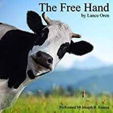 The Free Hand (       UNABRIDGED) by Lance Oren Narrated by Joseph B. Kearns