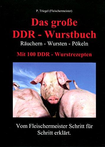 Das große DDR-Wurstbuch: Räuchern-Wursten-Pökeln
