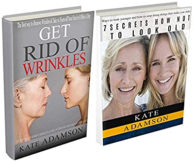 Look younger: 2 in 1 book set: Get Rid of Wrinkles. Take 10 Years off Your Face in 8 Mins a Day (Anti Aging Secrets, Beauty Secrets, how not to look old, ... skin, get rid of wrinkles) (English Edition)