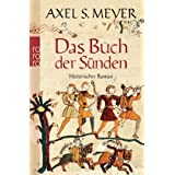 Das Buch der Snden: Historischer Romanvon &#34;Axel S. Meyer&#34;