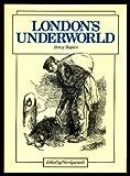 London's Underworld Henry Mayhew