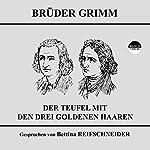 Der Teufel mit den drei goldenen Haaren |  Brüder Grimm