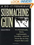 The Do-It-Yourself Submachine Gun: It...