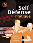Self-D�fense Pratique: R�alisme, effi...