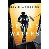 The Devil's Waters (A USAF Pararescue Thriller Book 1) ~ David L. Robbins