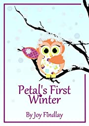 Petal's First Winter (Petal the Owl)