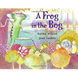 A Frog in the Bog ~ Karma Wilson