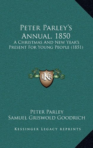 Peter Parley's Annual, 1850: A Christmas and New Year's Present for Young People (1851)