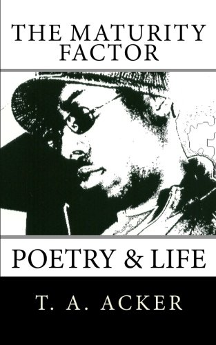 The Maturity Factor: Poetry & Life