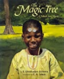 img - for The Magic Tree: A Folktale from Nigeria by Echewa, T. Obinkaram (1999) Hardcover book / textbook / text book