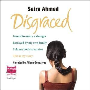 Disgraced   [Saira Ahmed]