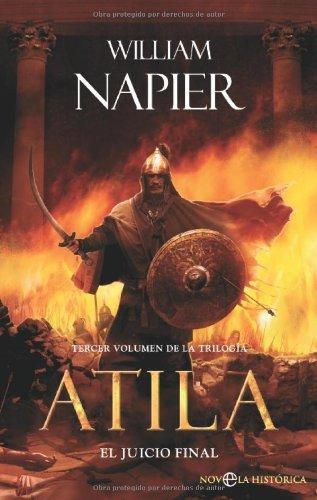 William Napier - Atila III - el juicio final: 3 (Novela Historica(la Esfera)) (Spanish Edition)