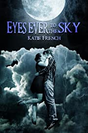 Eyes Ever to the Sky (A Sci Fi Romance) (The Sky Trilogy)