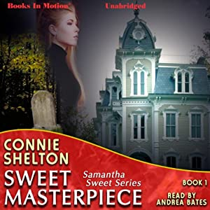 Sweet Masterpiece: Samantha Sweet Series, Book 1 | [Connie Shelton]