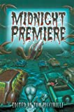 Midnight Premiere (1587671468) by Tom Piccirilli