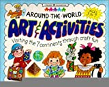 img - for Around the World Art & Activities: Visiting the 7 Continents Through Craft Fun (Williamson Little Hands Series) [Paperback] [October 2000] (Author) Judy Press, Betsy Day book / textbook / text book