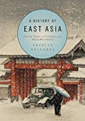 A History of East Asia: From the Origins of Civilization to the Twenty-First Century: Amazon.co.uk: Charles Holcombe: Books