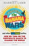 Fighting the Banana Wars and Other Fa...