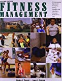 Fitness Management A Comprehensive Resource for Developing, Leading, Managing, and Operating a Successful <a title=