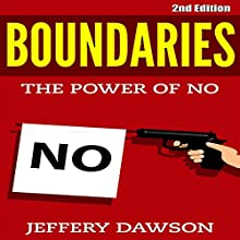 Boundaries: The Power of No, Second Edition Audiobook by Jeffery Dawson Narrated by Susan L. Crawford