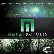 METAtropolis: Green Space | [Jay Lake, Elizabeth Bear, Karl Schroeder, Seanan McGuire, Tobias S. Buckell, Mary Robinette Kowal, Ken Scholes]