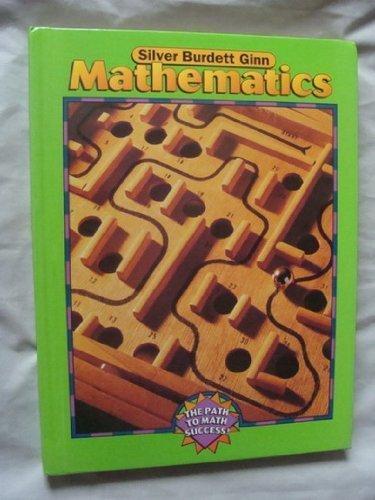 Silver Burdett Ginn Mathematics Grade 6 (The Path To Math Success)