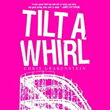Tilt-a-Whirl Audiobook by Chris Grabenstein Narrated by Jeff Woodman