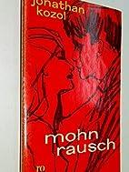 Mohnrausch . Roman, rororo 536 . 1. Auflage…