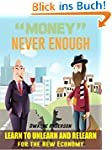 """""""Money """" Never Enough: Learn to Unlea..."""