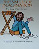 The Value of Imagination: The Story of Jim Henson (A Value Tale) (0717282538) by Ann Donegan Johnson