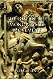 The Rise of the Monophysite Movement: Chapters in the History of the Church in the Fifth and Sixth Centuries