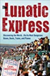 The Lunatic Express: Discovering the...
