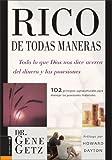 Rico de Todas Maneras: Todo lo que Dios nos dice acerca del dinero y las posesiones (Spanish Edition) (0829744533) by Getz, Gene A.