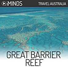Great Barrier Reef: Travel Australia Audiobook by  iMinds Narrated by James Conlan