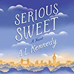 Serious Sweet | A. L. Kennedy