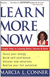 Learn More Now: 10 Simple Steps to Learning Better, Smarter, and Faster (General Self-Help)