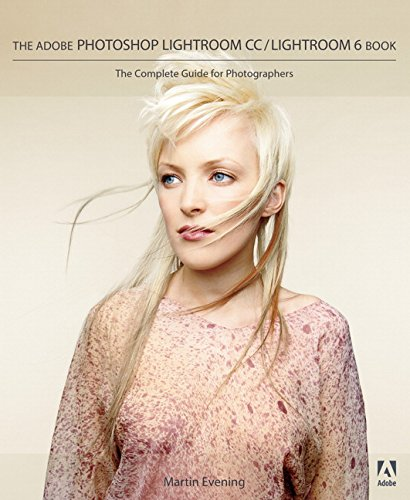 The Adobe Photoshop Lightroom CC / Lightroom 6 Book:The Complete Guidefor Photographers