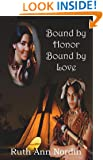 Bound by Honor Bound by Love (Native American Romance Series Book 3)
