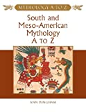 img - for South and Meso-American Mythology A to Z (Mythology A to Z Series) book / textbook / text book