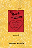 The Book of Love: Guidance in Affairs of the Heart