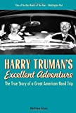 "Matthew Algeo, ""Harry Truman's Excellent Adventure: The True Story of a Great American Road Trip"" (Chicago Review Press, 2009)"