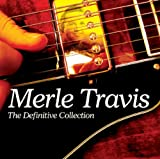 echange, troc Merle Travis - The Definitive Collection