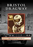 img - for Bristol Dragway (TN) (Images of Sports) book / textbook / text book